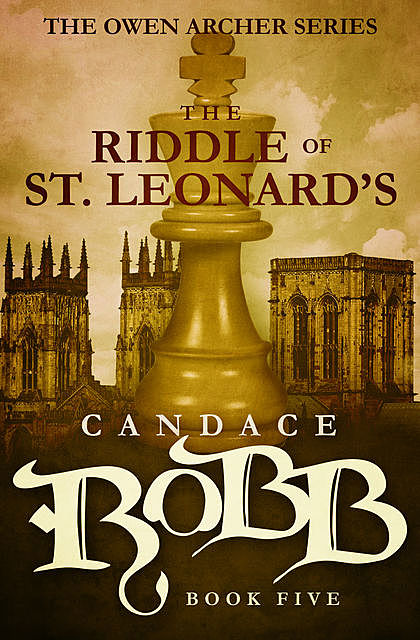 The Riddle of St. Leonard's, Candace Robb