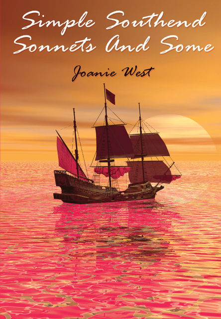 Simple Southend Sonnets And Some, Joanie West