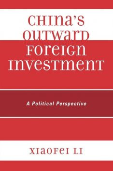 China's Outward Foreign Investment, Xiaofei Li