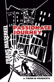 Passionate Journey, Frans Masereel