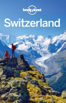 Switzerland Travel Guide, Lonely Planet
