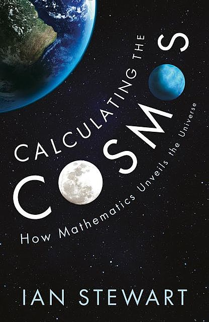 Calculating the Cosmos, Ian Stewart