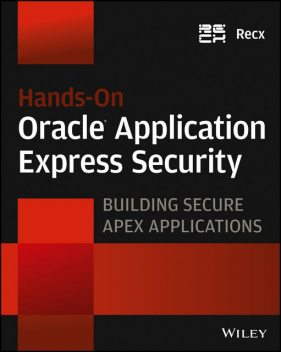 Hands-On Oracle Application Express Security, Recx