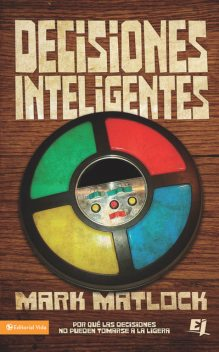 Decisiones Inteligentes, Mark Matlock