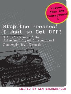 Stop the Presses! I Want to Get Off!, Wachsberger Ken, Joseph W.Grant