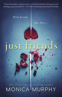 Just Friends, Monica Murphy