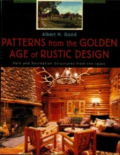 Patterns from the Golden Age of Rustic Design, Albert H. Good