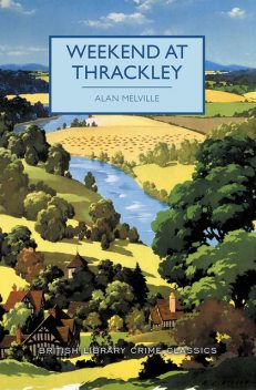 Weekend at Thrackley, Alan Melville