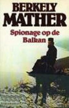 01 Spion op de Balkan, Berkely Mather