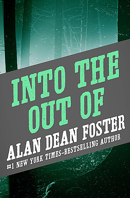 Into the Out Of, Alan Dean Foster