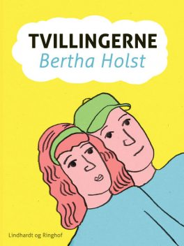 Tvillingerne, Bertha Holst
