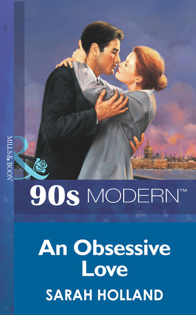 An Obsessive Love, Sarah Holland