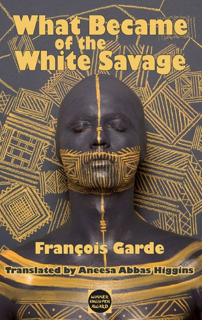 What Becme of the White Savage, Francois Garde