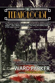 The Teratologist, Ward Parker