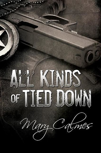 All Kinds of Tied Down, Mary Calmes