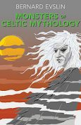 Monsters of Celtic Mythology, Bernard Evslin