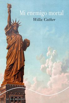 Mi enemigo mortal, Willa Cather