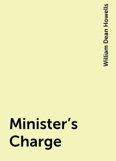 Minister's Charge, William Dean Howells