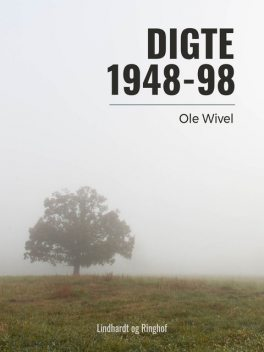 Digte 1948–98, Ole Wivel