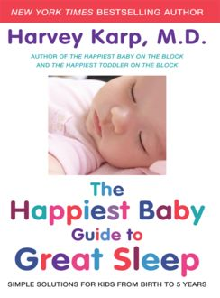 The Happiest Baby Guide to Great Sleep, Harvey Karp