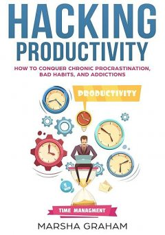 Hacking Productivity, Marsha Graham