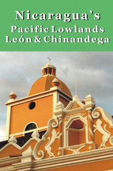 Nicaragua's Pacific Lowlands: León & Chinandega, Erica Rounsefel