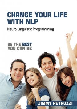 Change Your Life with NLP, Petruzzi Jimmy