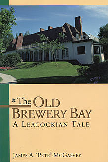 """The Old Brewery Bay, James A.""""Pete"""" McGarvey"""