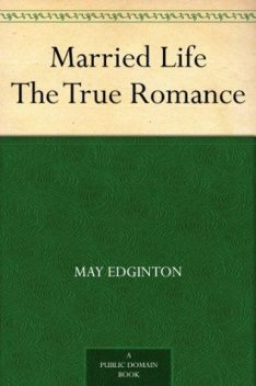Married Life / The True Romance, May Edginton