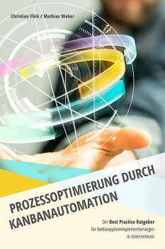 Prozessoptimierung durch Kanbanautomation, Mathias Weber, Christian Flick