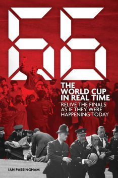 66: The World Cup in Real Time, Ian Passingham