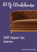 Stiff Upper Lip, Jeeves, P. G. Wodehouse