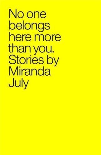 No one belongs here more than you: stories, Miranda July
