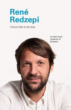 I Know This to Be True: Rene Redzepi, Geoff Blackwell, Ruth Hobday