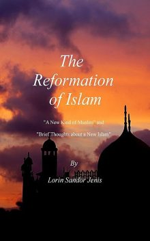 The Reformation of Islam, Lorin Jenis