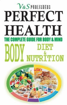 PERFECT HEALTH – BODY DIET & NUTRITION, S. K PRASOON, TANUSHREE PODDAR