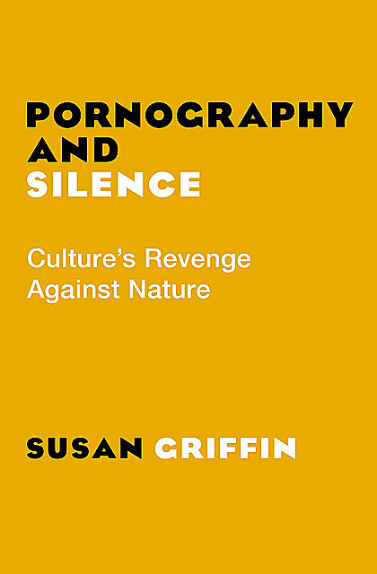 Pornography and Silence, Susan Griffin