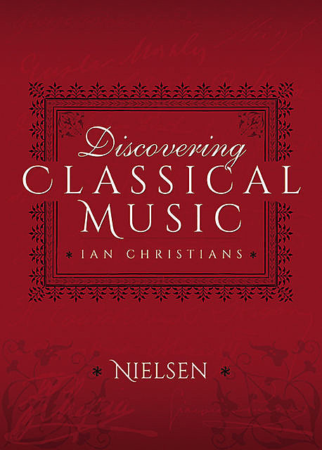 Discovering Classical Music: Nielsen, Ian Christians, Sir Charles Groves CBE