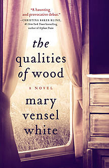 The Qualities of Wood, Mary White