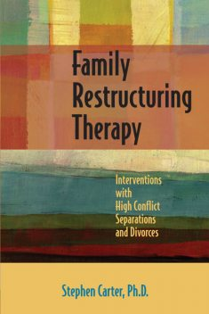 Family Restructuring Therapy, Stephen Carter