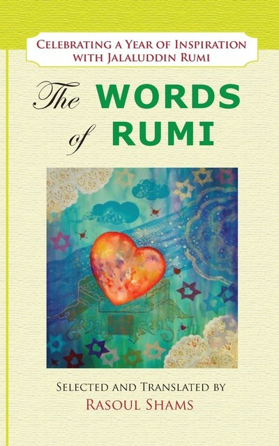The Words of Rumi, Jalaluddin Rumi