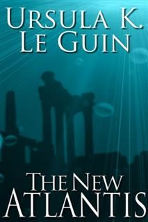 New Atlantis, Ursula Le Guin