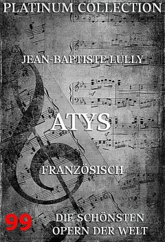 Atys, Philippe Quinault, Jean-Baptiste Lully