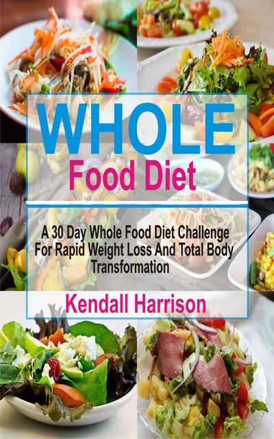 Whole Food Diet, Kendall Harrison