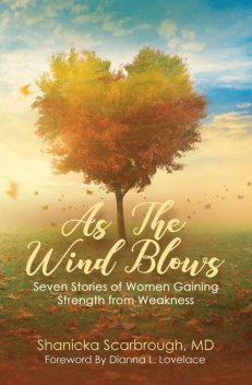 As the Wind Blows, Shanicka Scarbrough