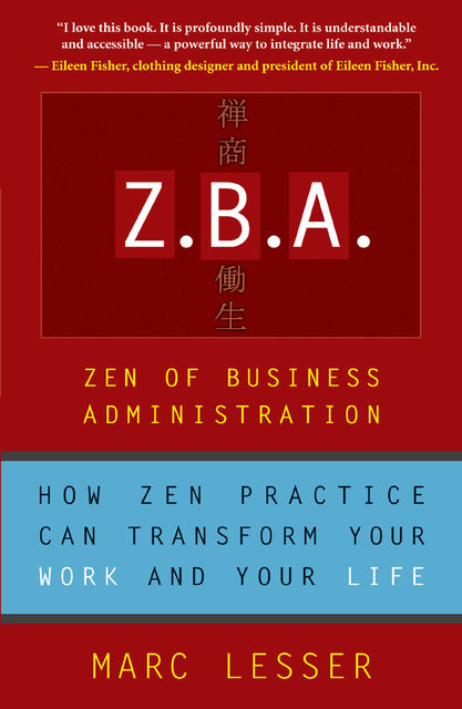 ZBA: Zen of Business Administration, Marc Lesser