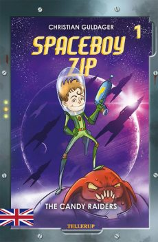 Spaceboy Zip #1: The Candy Raiders, Christian Guldager