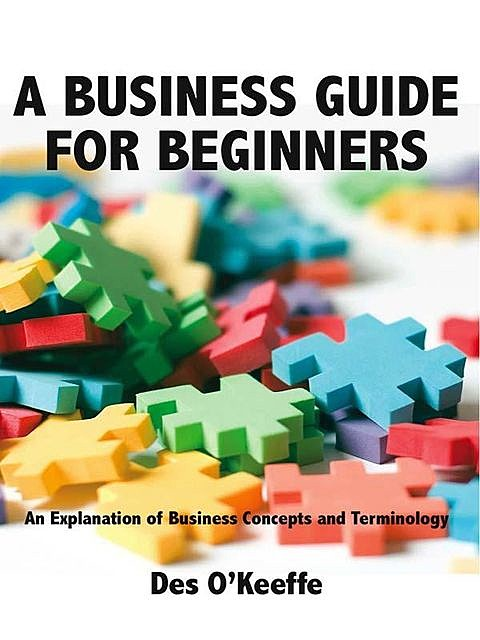 A Business Guide for Beginners, Des O'Keeffe