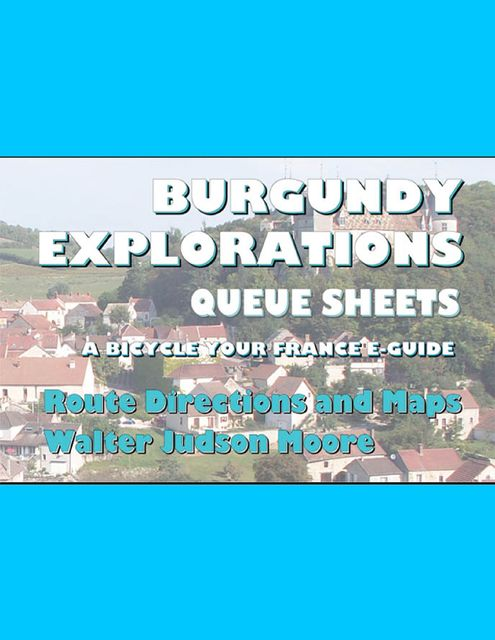South of France Queue Sheets – A Bicycle Your France Guidebook, Walter Judson Moore