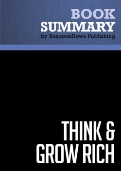 Summary: Think and Grow Rich  Napoleon Hill, Must Read Summaries